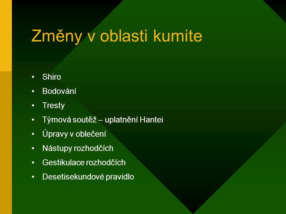 Změny v oblasti kumite Shiro Bodování Tresty Týmová soutěž – uplatnění Hantei Úpravy v oblečení Nástupy rozhodčích Gestikulace rozhodčích Desetisekundové pravidlo