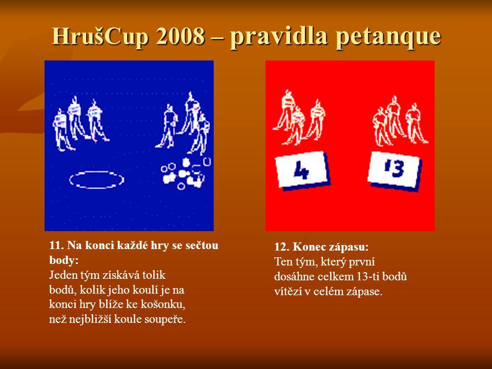HrušCup 2008 – pravidla petanque 11.
