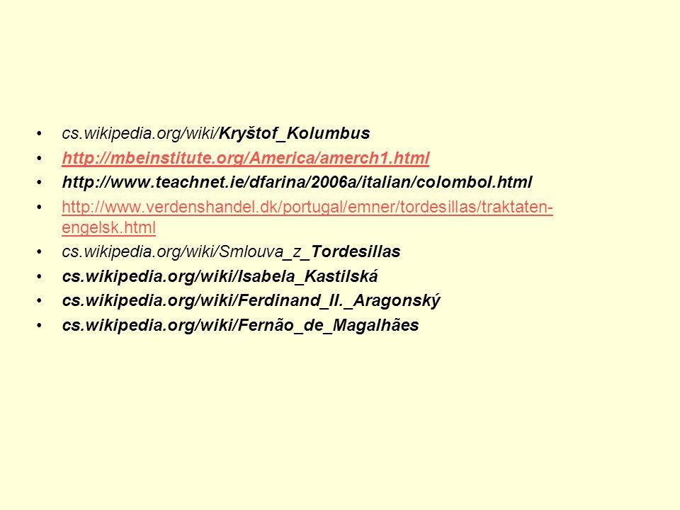 cs.wikipedia.org/wiki/Kryštof_Kolumbus http://mbeinstitute.org/America/amerch1.html http://www.teachnet.ie/dfarina/2006a/italian/colomboI.html http://