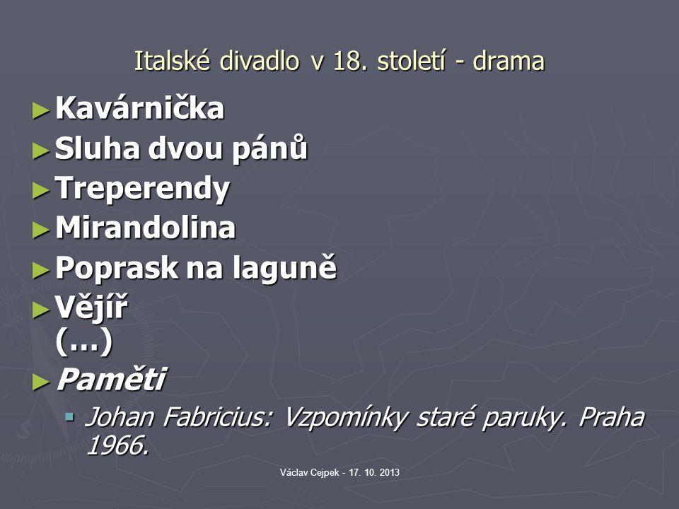Italské divadlo v 18. století - drama ► Kavárnička ► Sluha dvou pánů ► Treperendy ► Mirandolina ► Poprask na laguně ► Vějíř (…) ► Paměti  Johan Fabri