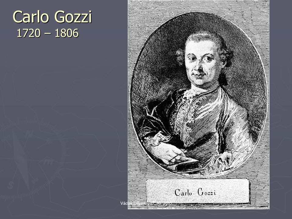 Carlo Gozzi 1720 – 1806 Václav Cejpek - 17. 10. 2013