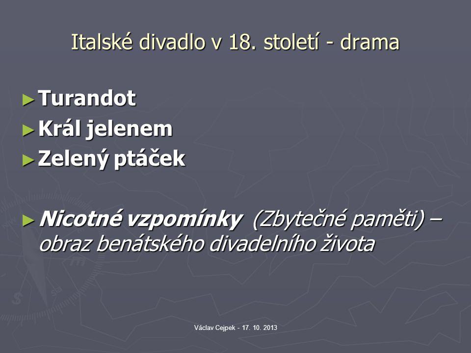 Italské divadlo v 18. století - drama ► Turandot ► Král jelenem ► Zelený ptáček ► Nicotné vzpomínky (Zbytečné paměti) – obraz benátského divadelního ž
