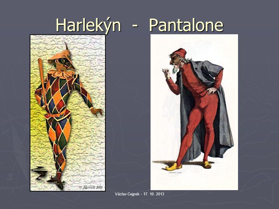 Harlekýn - Pantalone Václav Cejpek - 17. 10. 2013