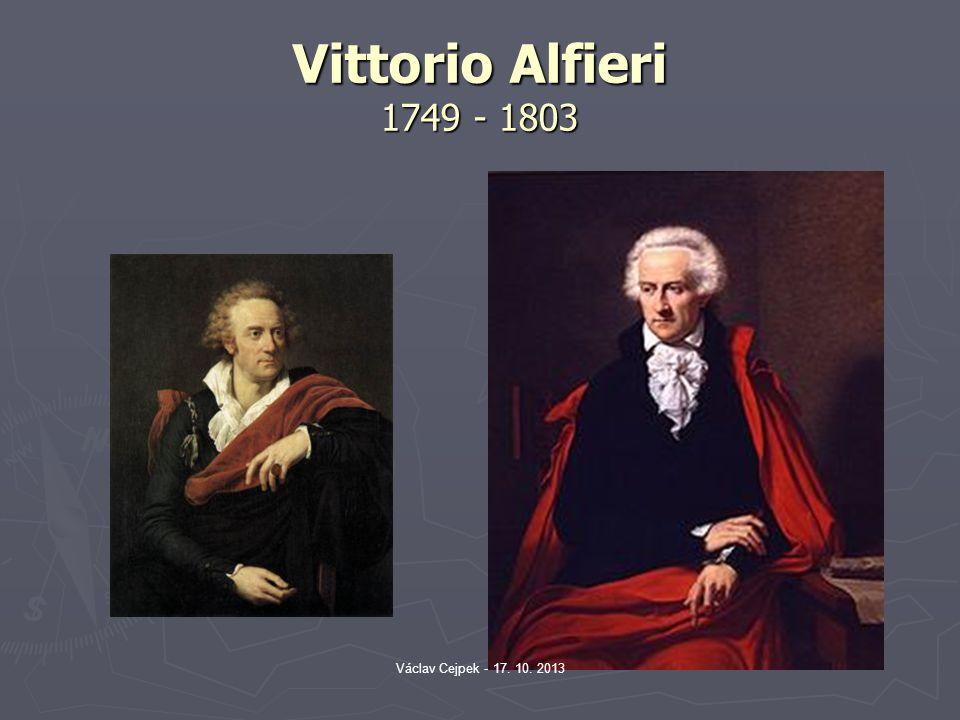 Vittorio Alfieri 1749 - 1803 Václav Cejpek - 17. 10. 2013