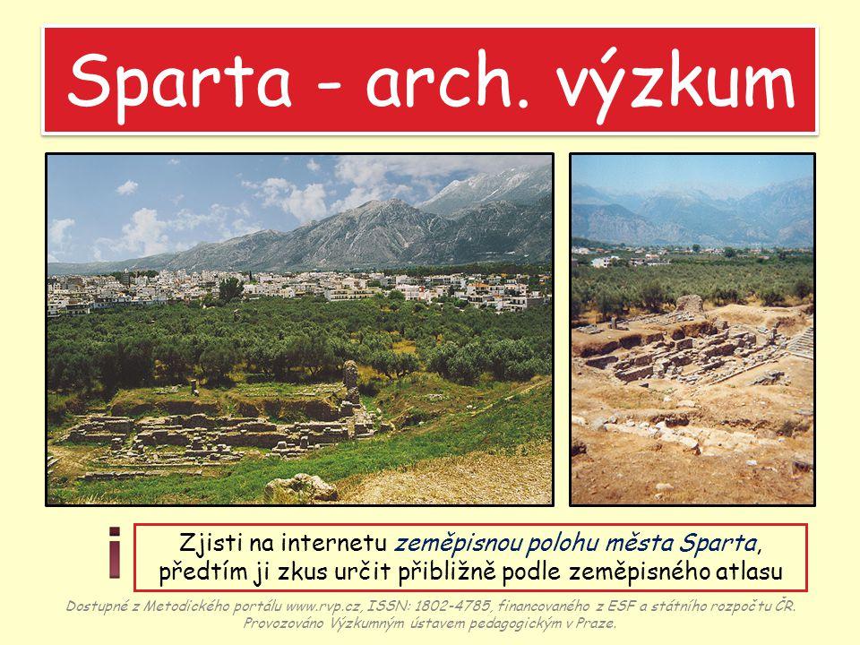 Sparta - arch. výzkum Dostupné z Metodického portálu www.rvp.cz, ISSN: 1802-4785, financovaného z ESF a státního rozpočtu ČR. Provozováno Výzkumným ús