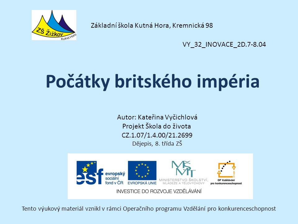 VY_32_INOVACE_2D.7-8.04 Autor: Kateřina Vyčichlová Projekt Škola do života CZ.1.07/1.4.00/21.2699 Dějepis, 8.