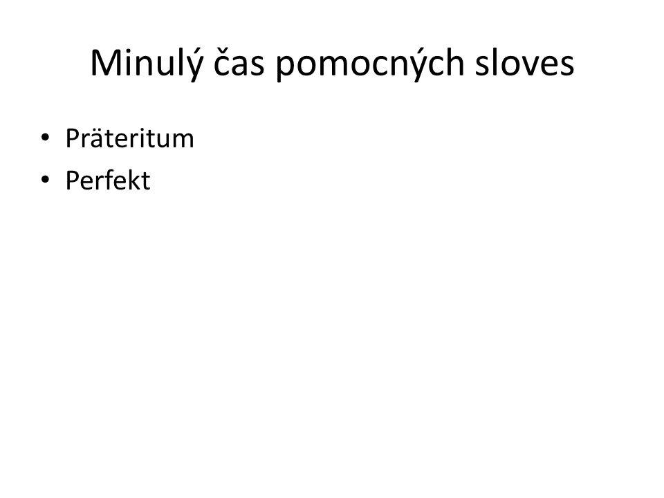 Minulý čas pomocných sloves Präteritum Perfekt