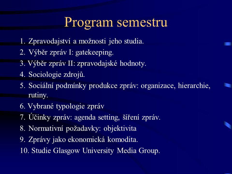 Program semestru 1.Zpravodajství a možnosti jeho studia.