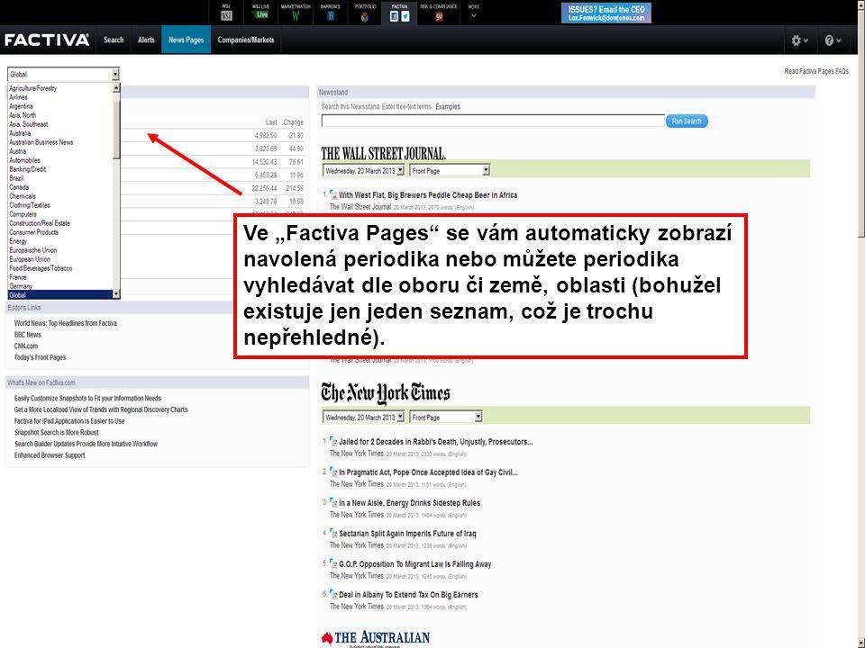 """42 Ve """"Factiva Pages"""" se vám automaticky zobrazí navolená periodika nebo můžete periodika vyhledávat dle oboru či země, oblasti (bohužel existuje jen"""