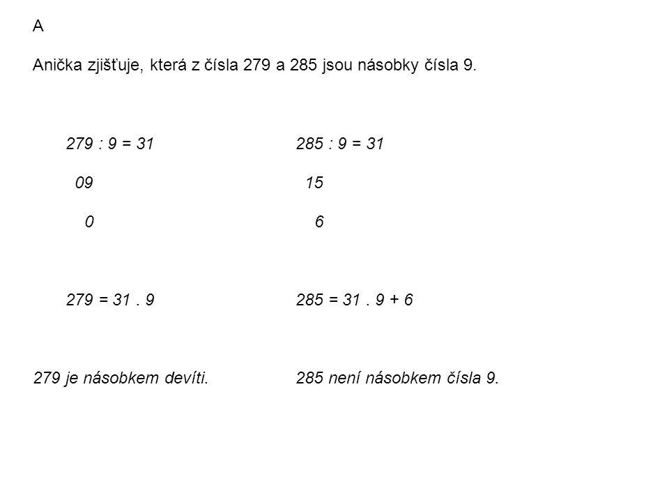 B Rozhodni, zda platí, či neplatí: a) Číslo 9 je dělitelem čísla 279.