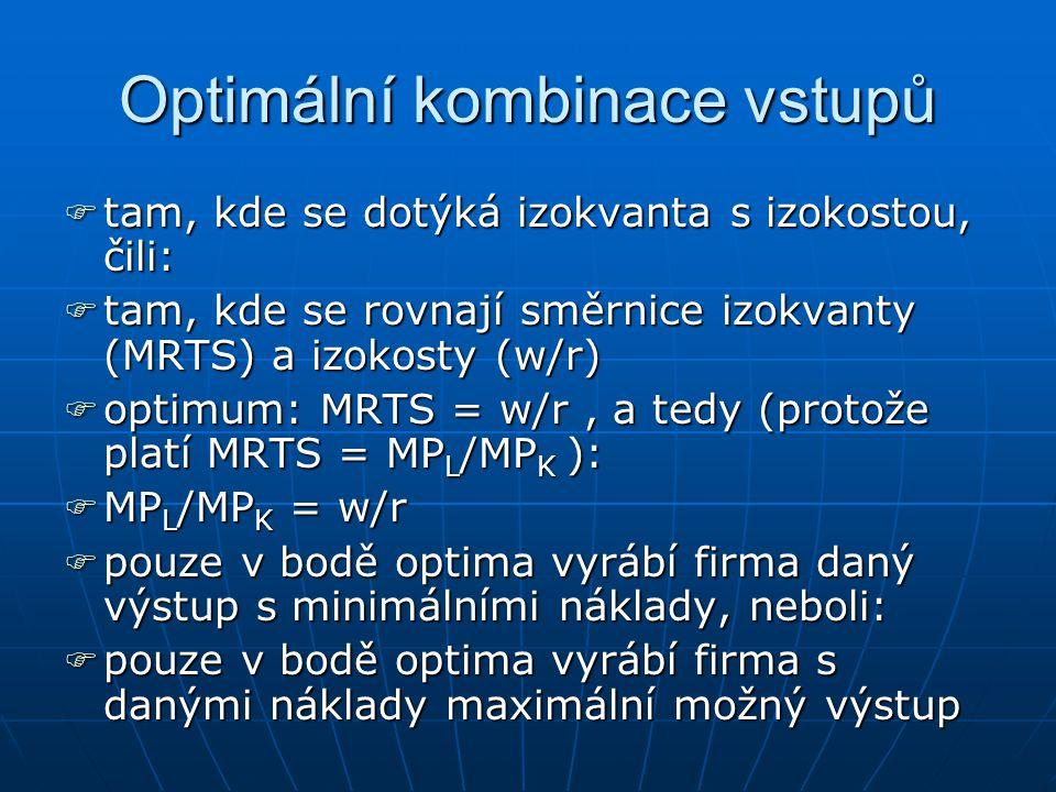 Optimální kombinace vstupů oooopět jde o analogii optima spotřebitele ffffirma je rovněž limitována svým rozpočtem rrrrozpočtové omezení j