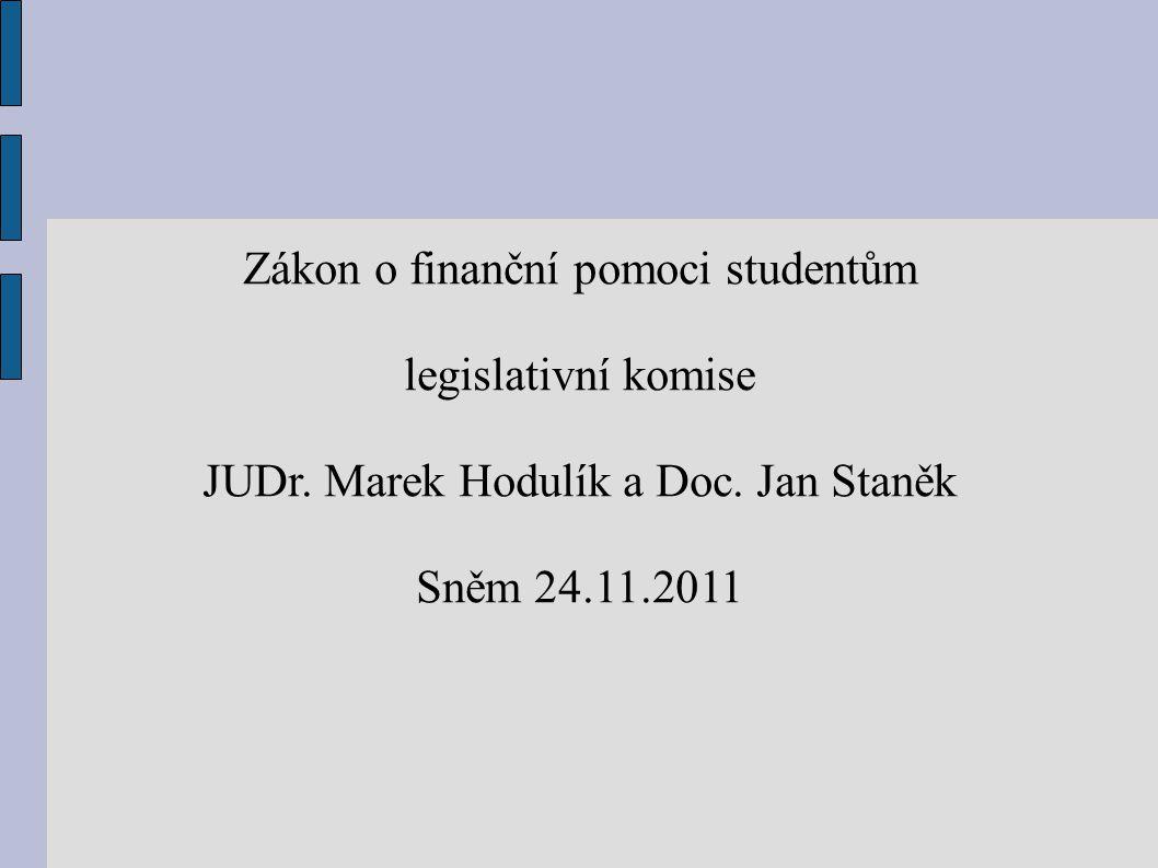 Zákon o finanční pomoci studentům legislativní komise JUDr.