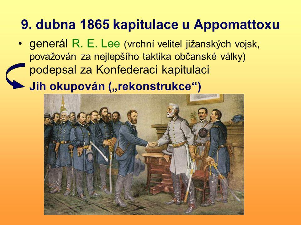 9. dubna 1865 kapitulace u Appomattoxu generál R.
