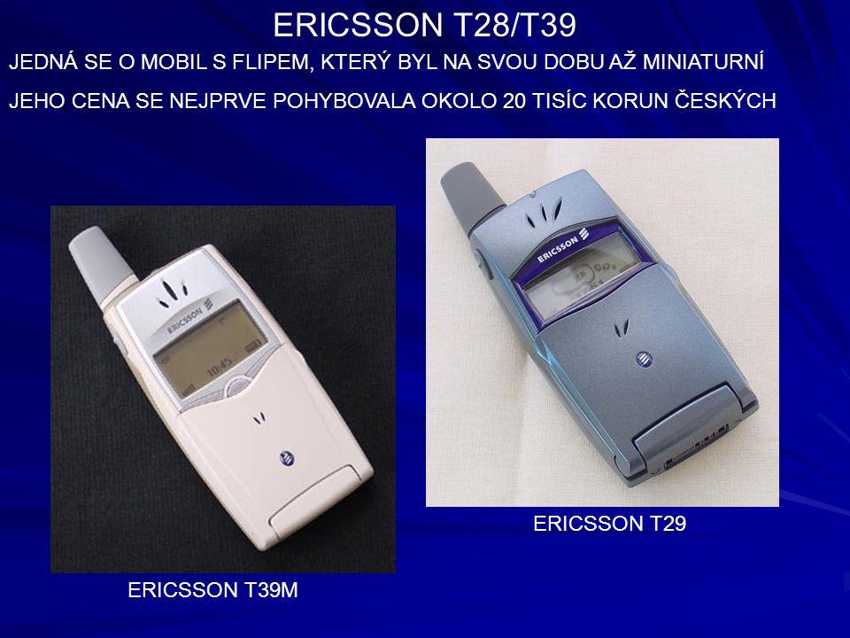 ERICSSON T28/T39 JEDNÁ SE O MOBIL S FLIPEM, KTERÝ BYL NA SVOU DOBU AŽ MINIATURNÍ JEHO CENA SE NEJPRVE POHYBOVALA OKOLO 20 TISÍC KORUN ČESKÝCH ERICSSON