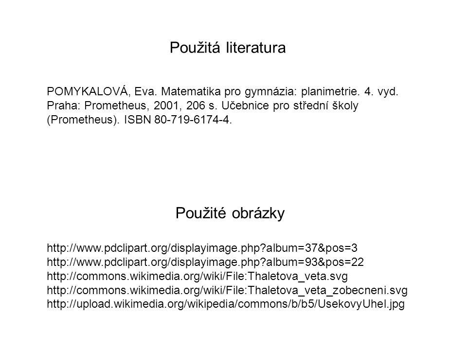 Použité obrázky http://www.pdclipart.org/displayimage.php?album=37&pos=3 http://www.pdclipart.org/displayimage.php?album=93&pos=22 http://commons.wiki