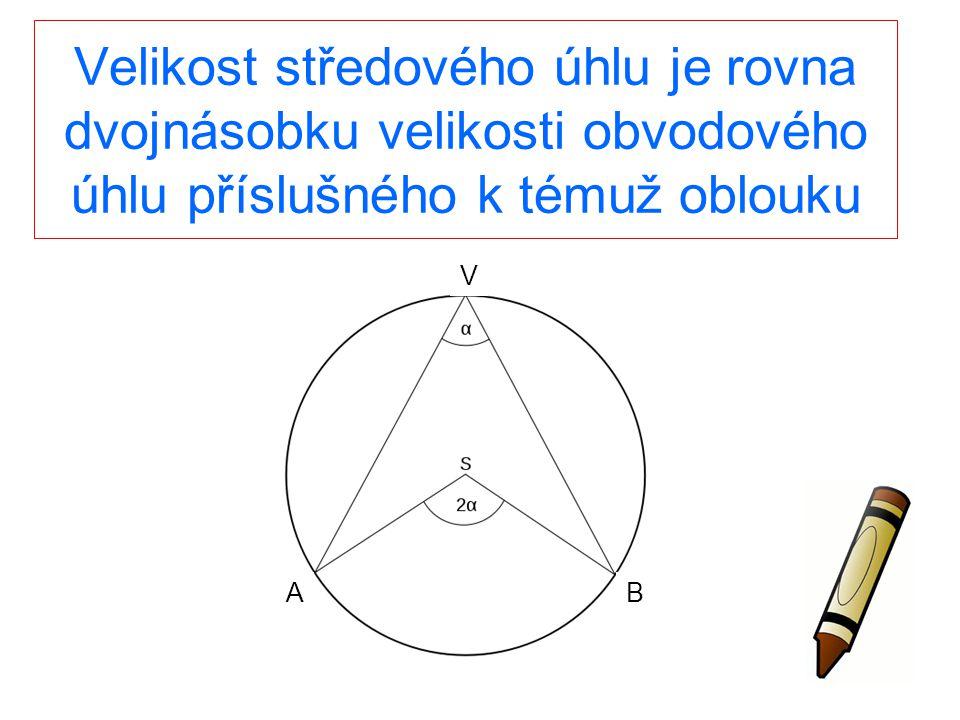 Velikost středového úhlu je rovna dvojnásobku velikosti obvodového úhlu příslušného k témuž oblouku A V B