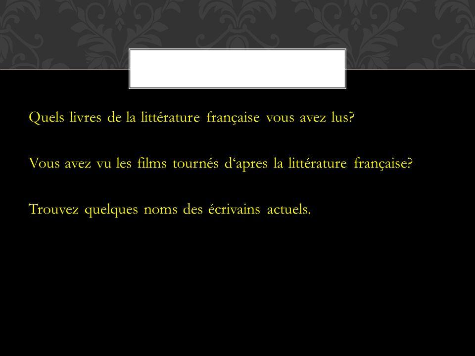 Quels livres de la littérature française vous avez lus.