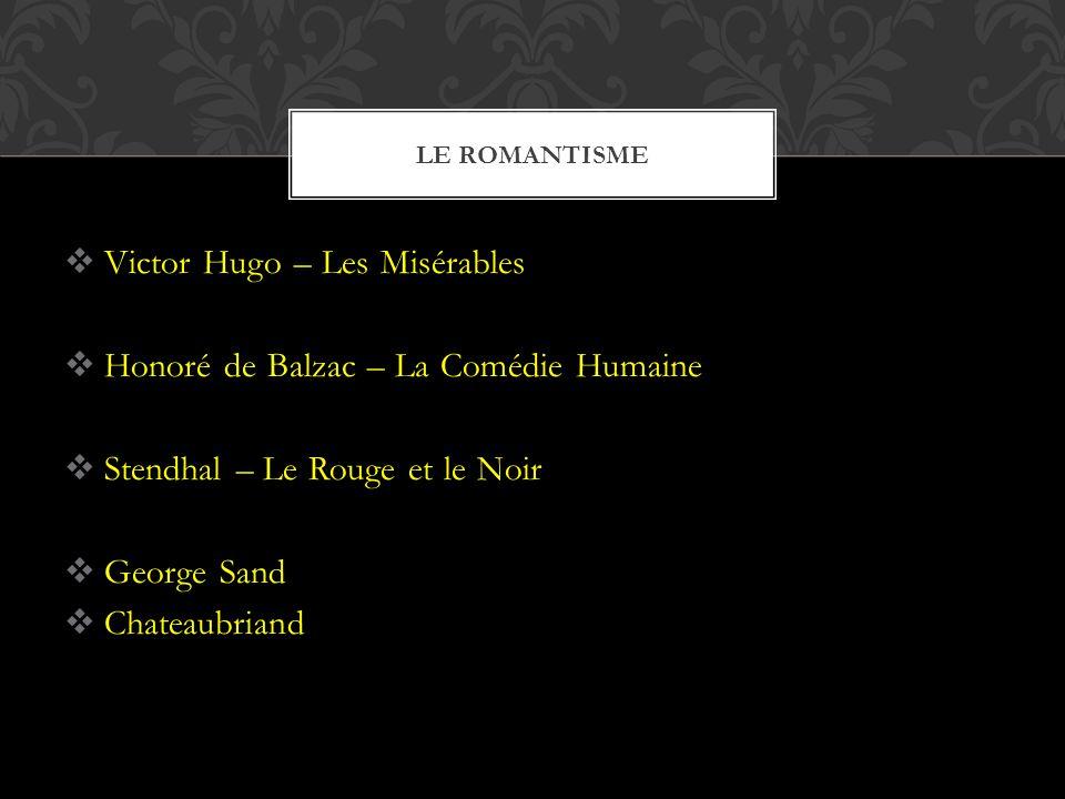  Gustave Flaubert – Madame Bovary  Emile Zola – Rougeon – Macquart  - L'Assommoir (Zabiják)  Guy de Maupassant LE RÉALISME