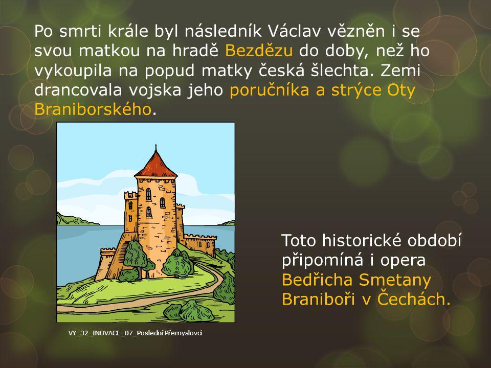 Po smrti krále byl následník Václav vězněn i se svou matkou na hradě Bezdězu do doby, než ho vykoupila na popud matky česká šlechta. Zemi drancovala v