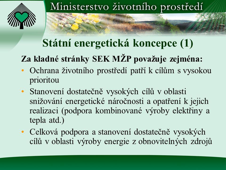 Státní energetická koncepce (1) Za kladné stránky SEK MŽP považuje zejména: Ochrana životního prostředí patří k cílům s vysokou prioritou Stanovení do