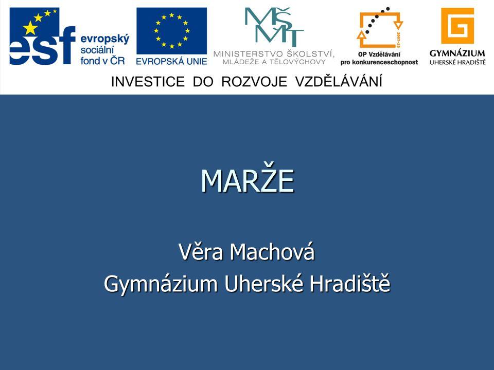 MARŽE Věra Machová Gymnázium Uherské Hradiště
