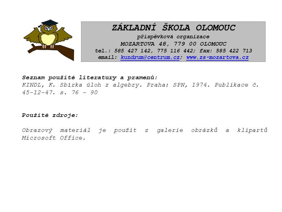 ZÁKLADNÍ ŠKOLA OLOMOUC příspěvková organizace MOZARTOVA 48, 779 00 OLOMOUC tel.: 585 427 142, 775 116 442; fax: 585 422 713 email: kundrum@centrum.cz; www.zs-mozartova.czkundrum@centrum.czwww.zs-mozartova.cz Seznam použité literatury a pramenů: KINDL, K.