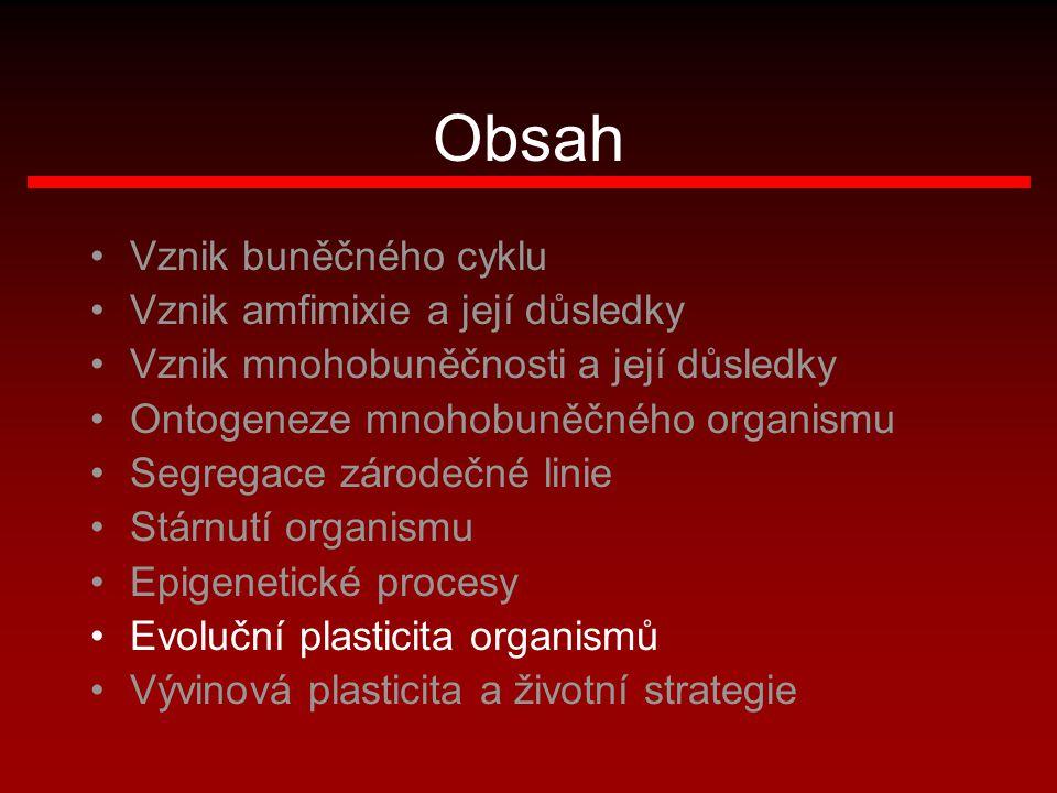 Obsah Vznik buněčného cyklu Vznik amfimixie a její důsledky Vznik mnohobuněčnosti a její důsledky Ontogeneze mnohobuněčného organismu Segregace zárode