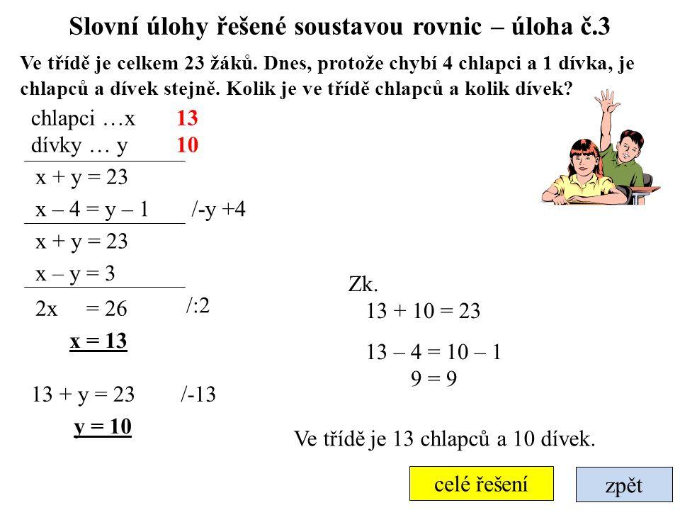 Slovní úlohy řešené soustavou rovnic – úloha č.3 zpět Ve třídě je celkem 23 žáků.