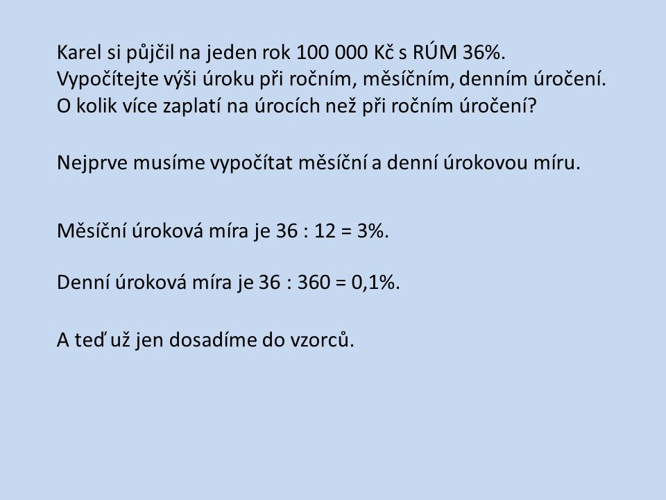 Karel si půjčil na jeden rok 100 000 Kč s RÚM 36%.