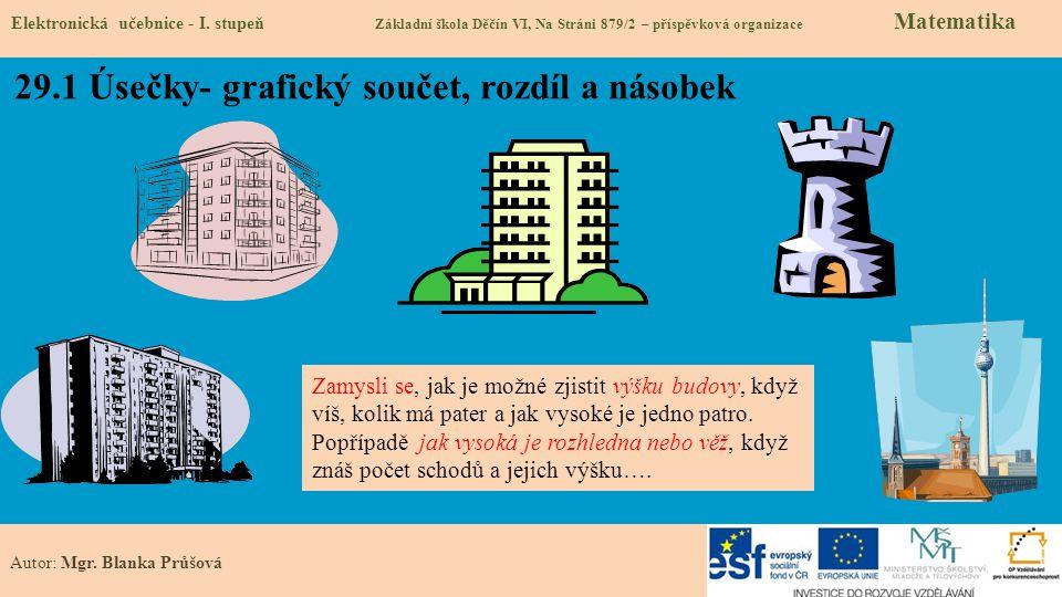 29.1 Úsečky- grafický součet, rozdíl a násobek Elektronická učebnice - I.