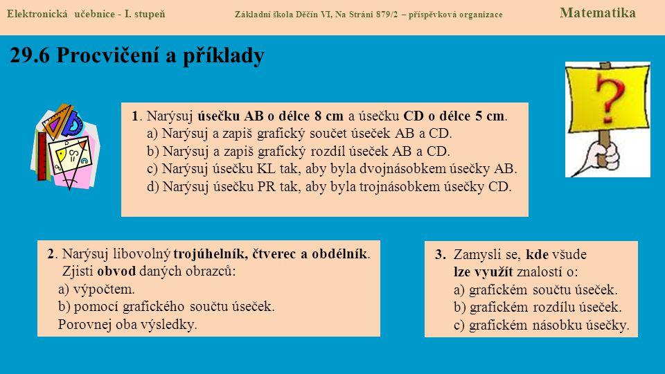 Elektronická učebnice - I. stupeň Základní škola Děčín VI, Na Stráni 879/2 – příspěvková organizace Matematika 2. Narýsuj libovolný trojúhelník, čtver