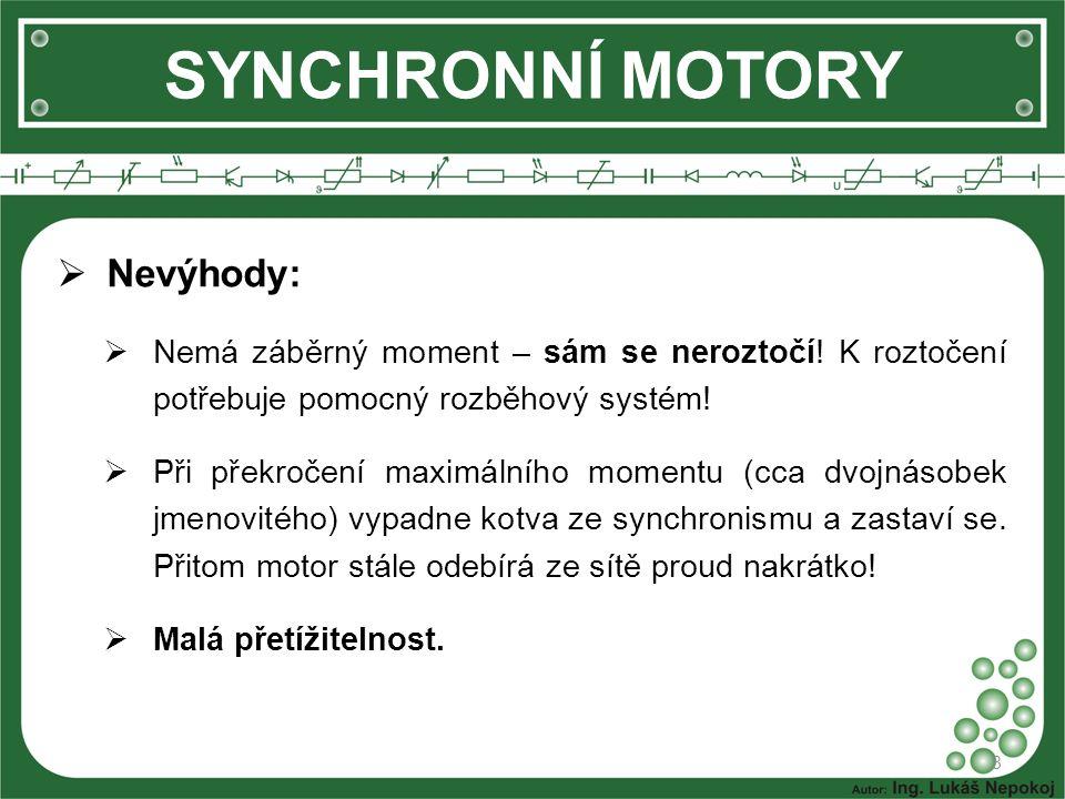  OPAKOVÁNÍ: 1)Popište konstrukci synchronního motoru.