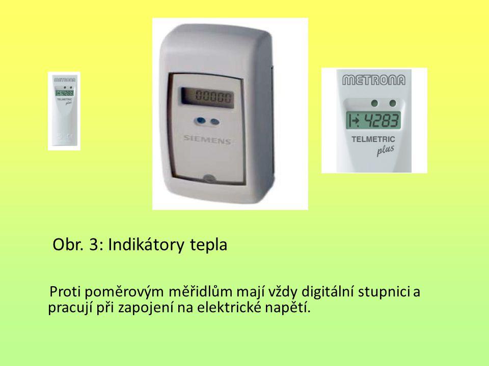 Obr. 3: Indikátory tepla Proti poměrovým měřidlům mají vždy digitální stupnici a pracují při zapojení na elektrické napětí.