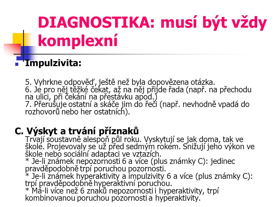 DIAGNOSTIKA: musí být vždy komplexní Impulzivita: 5.