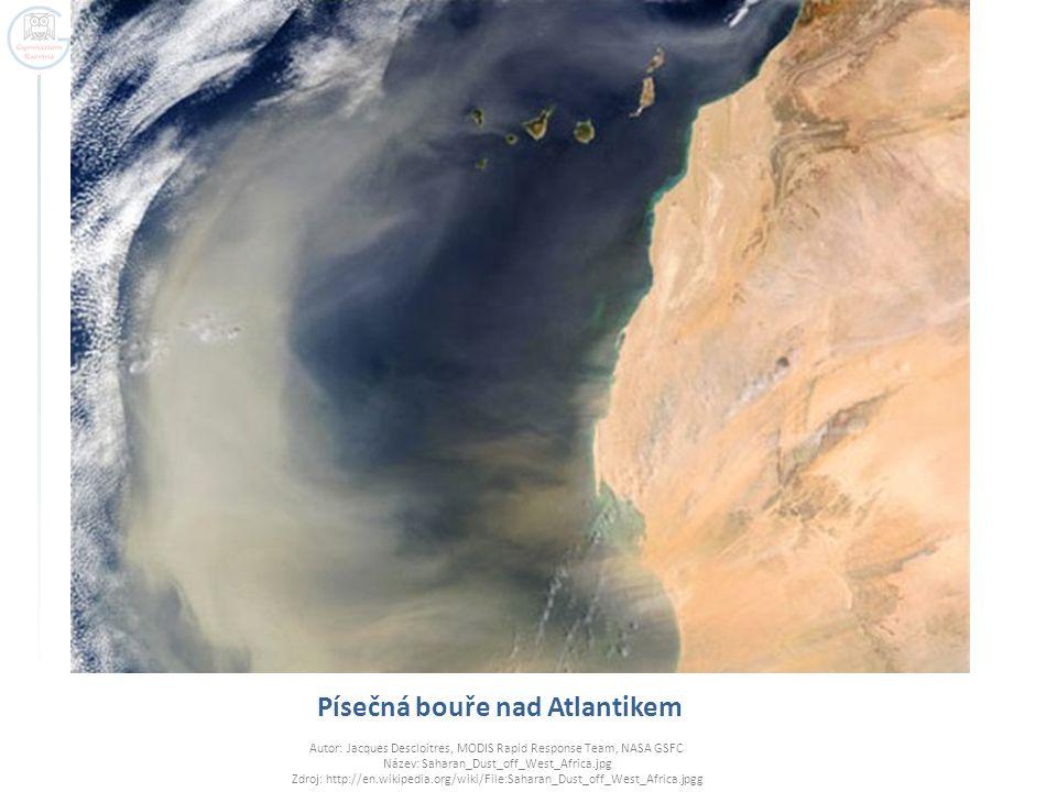 Písečná bouře nad Atlantikem Autor: Jacques Descloitres, MODIS Rapid Response Team, NASA GSFC Název: Saharan_Dust_off_West_Africa.jpg Zdroj: http://en