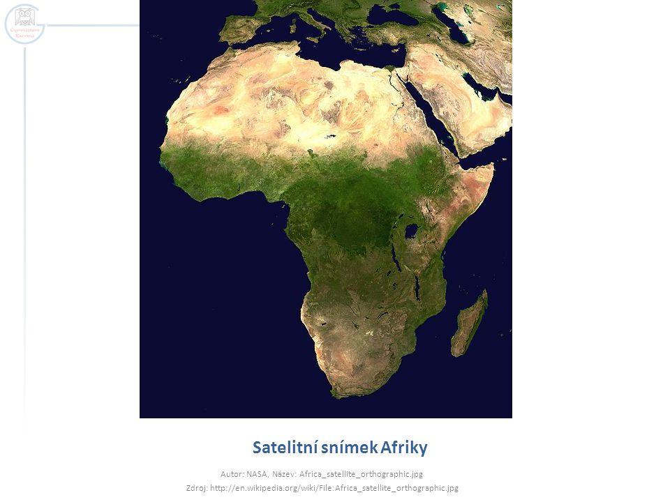 Satelitní snímek Afriky Autor: NASA, Název: Africa_satellite_orthographic.jpg Zdroj: http://en.wikipedia.org/wiki/File:Africa_satellite_orthographic.j