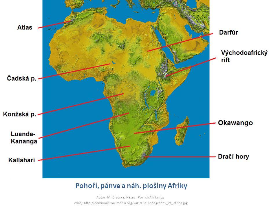 Pohoří, pánve a náh. plošiny Afriky Autor: M. Brzóska, Název: Povrch Afriky.jpg Zdroj: http://commons.wikimedia.org/wiki/File:Topography_of_africa.jpg