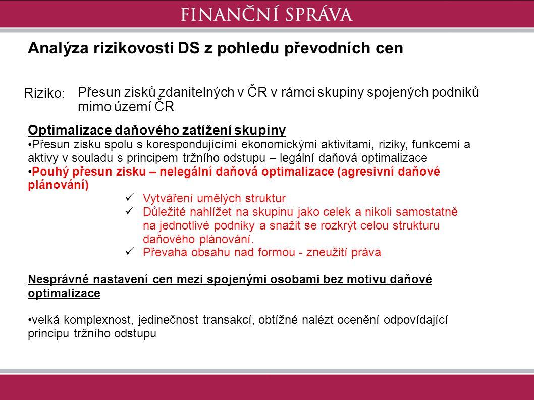 Analýza rizikovosti DS z pohledu převodních cen Riziko : Přesun zisků zdanitelných v ČR v rámci skupiny spojených podniků mimo území ČR Optimalizace d