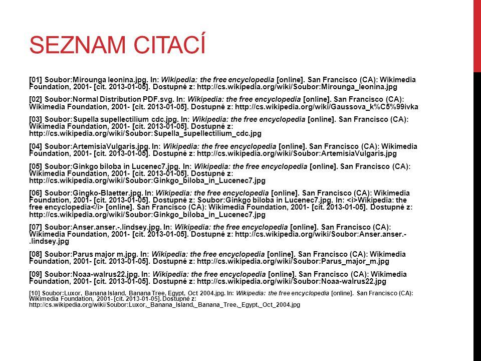 SEZNAM CITACÍ [01] Soubor:Mirounga leonina.jpg. In: Wikipedia: the free encyclopedia [online]. San Francisco (CA): Wikimedia Foundation, 2001- [cit. 2