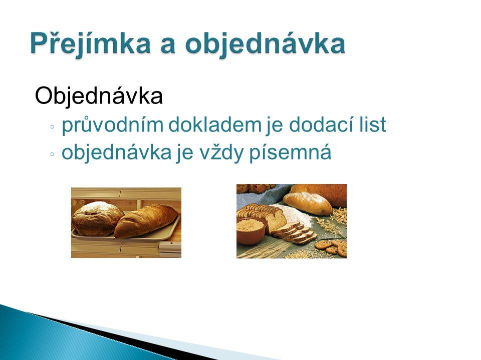 Skladování chleba ◦ ukládáme do čistých regálů na hranu, případně v jedné vrstvě naležato ◦ chléb je hydroskopický – stárne ◦ dodržujeme dovolené sousedství ◦ neprášíme ◦ chráníme před živočišnými škůdci ◦ chráníme před výkyvy teplot
