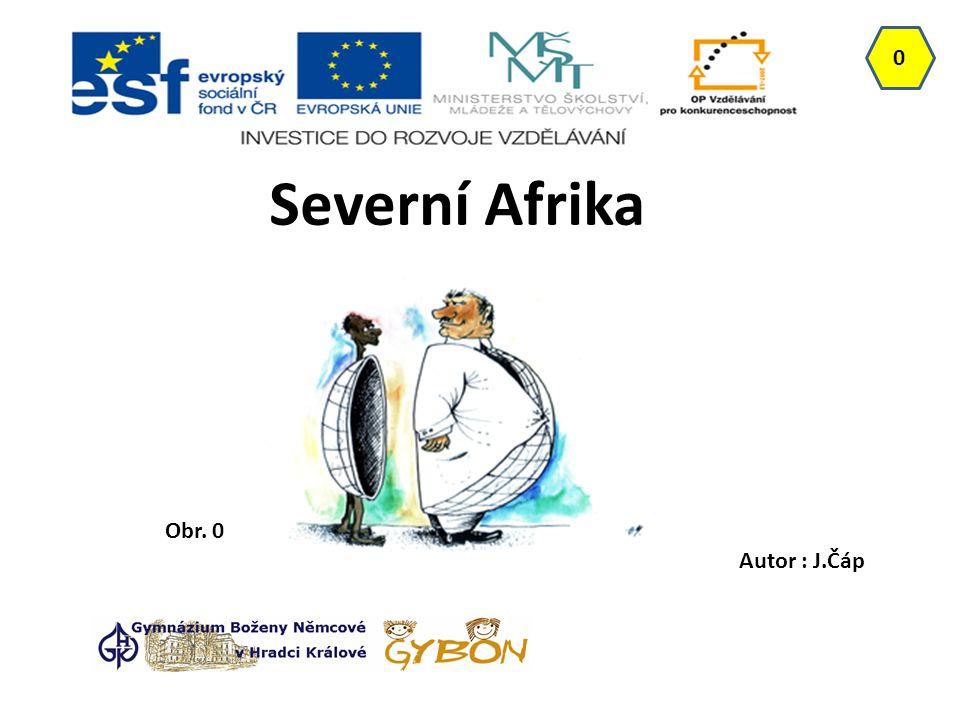 Severní Afrika 0 Autor : J.Čáp Obr. 0