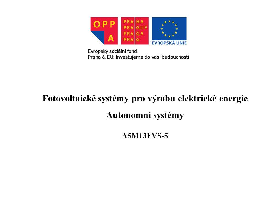 Fotovoltaické systémy pro výrobu elektrické energie Autonomní systémy A5M13FVS-5