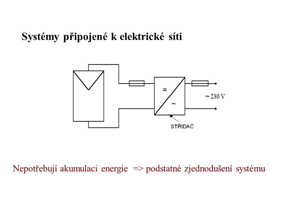 Systémy připojené k elektrické síti Nepotřebují akumulaci energie => podstatné zjednodušení systému