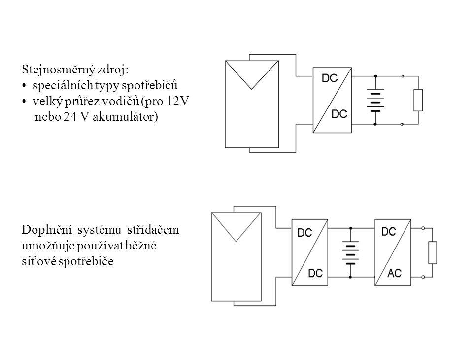 Stejnosměrný zdroj: speciálních typy spotřebičů velký průřez vodičů (pro 12V nebo 24 V akumulátor) Doplnění systému střídačem umožňuje používat běžné síťové spotřebiče