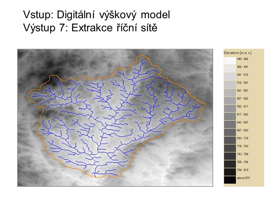 Vstup: Digitální výškový model Výstup 7: Extrakce říční sítě