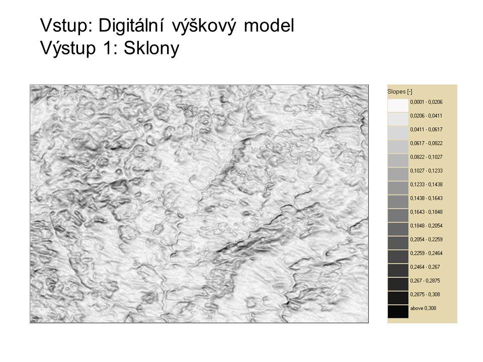 Vstup: Digitální výškový model Výstup 1: Sklony