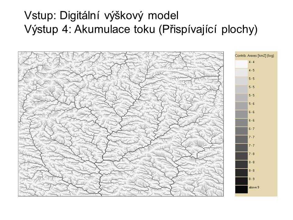 Vstup: Digitální výškový model Výstup 4: Akumulace toku (Přispívající plochy)