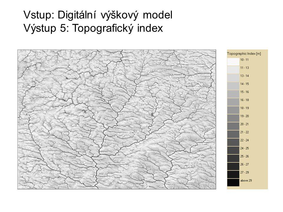 Vstup: Digitální výškový model Výstup 5: Topografický index