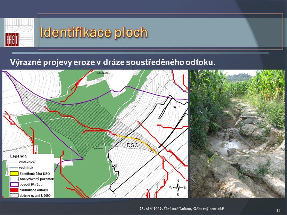 23. září 2009, Ústí nad Labem, Odborný seminář 11 Výrazné projevy eroze v dráze soustředěného odtoku.