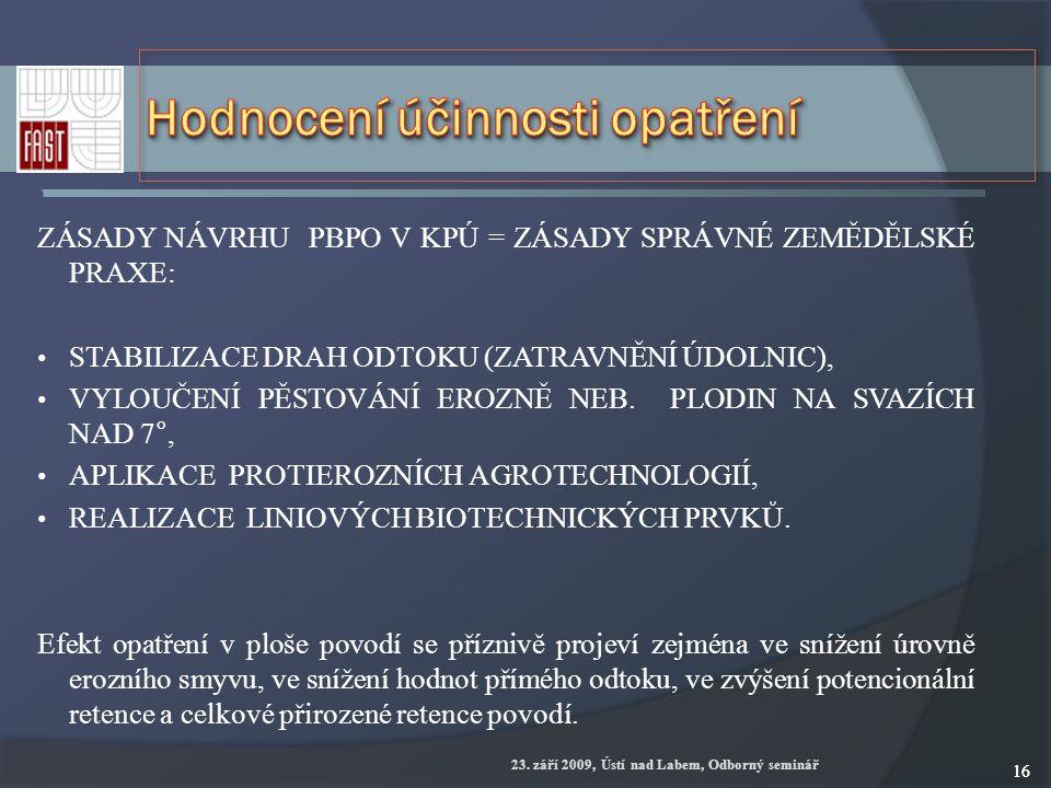 23. září 2009, Ústí nad Labem, Odborný seminář 16 ZÁSADY NÁVRHU PBPO V KPÚ = ZÁSADY SPRÁVNÉ ZEMĚDĚLSKÉ PRAXE: STABILIZACE DRAH ODTOKU (ZATRAVNĚNÍ ÚDOL